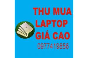 Thu mua laptop cũ giá cao tphcm 0977419856 Mr Nghĩa